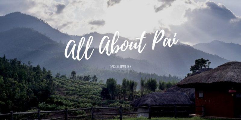 เที่ยวปาย (Pai) แม่ฮ่องสอน เมืองเล็กๆที่โคตรจะโรแมนติกแล้วทุกคนจะตกหลุมรัก